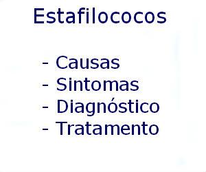 Estafilococos causas sintomas diagnóstico tratamento prevenção riscos complicações