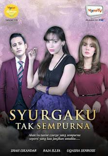 Drama Syurgaku Tak Sempurna Uqasha Senrose dan Shah Iskandar