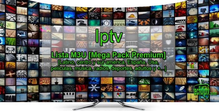 Iptv: Lista M3U [Mega Pack Premium] [Latino, centro y sur américa, películas, Usa, España, música, radios, deportes, adultos y mas...]