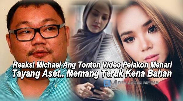 Reaksi Michael Ang Tonton Video Pelakon Menari Tayang Aset.. Memang Teruk Kena Bahan