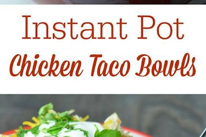 Instant Pot Chicken Taco Bowls