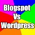 Pilih Platform Blogspot Apa Platform Wordpress ?