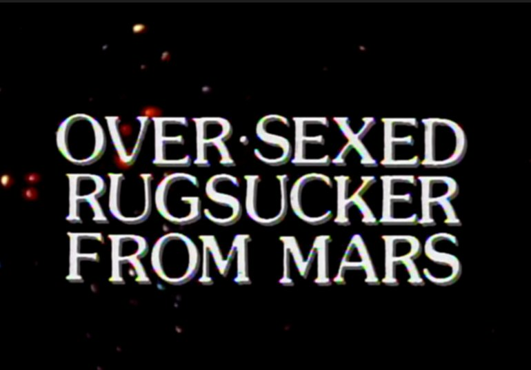over sexed rugsuckers from mars watch jpg 1080x810