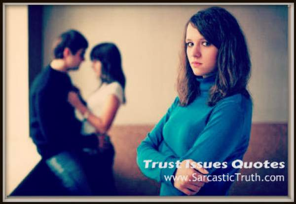 Most inspiring Trust Issues Quotes