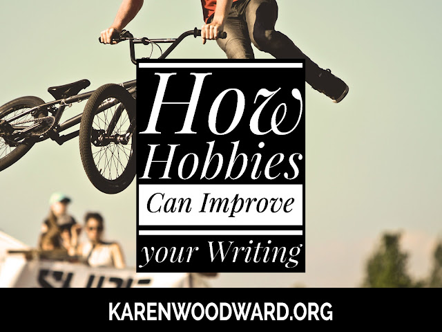 How Hobbies Can Improve Your Writing