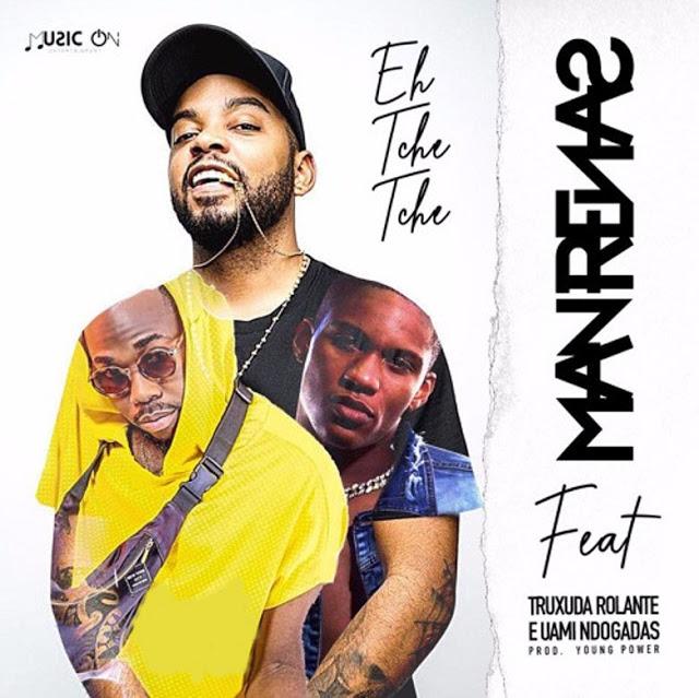 Dj Man Renas Feat. Truxuda Rolante & Uami Ndongadas - Eh Tchê Tchê (Afro House)