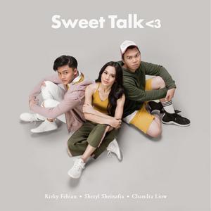 Sheryl Sheinafia & Rizky Febian - Sweet Talk (Feat. Chandra Liow)