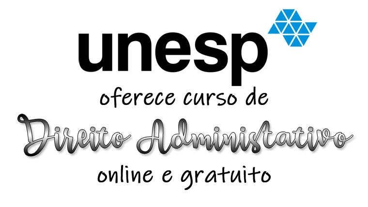 UNESP oferece curso de Direito Administrativo online e gratuito