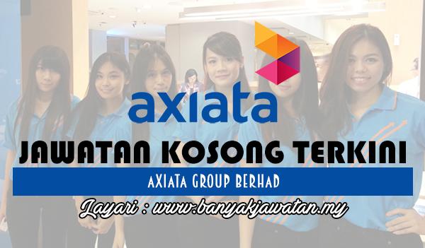 Jawatan Kosong 2017 di Axiata Group Berhad www.banyakjawatan.my