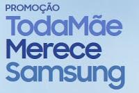 Promoção Toda Mãe Merece Samsung 2017