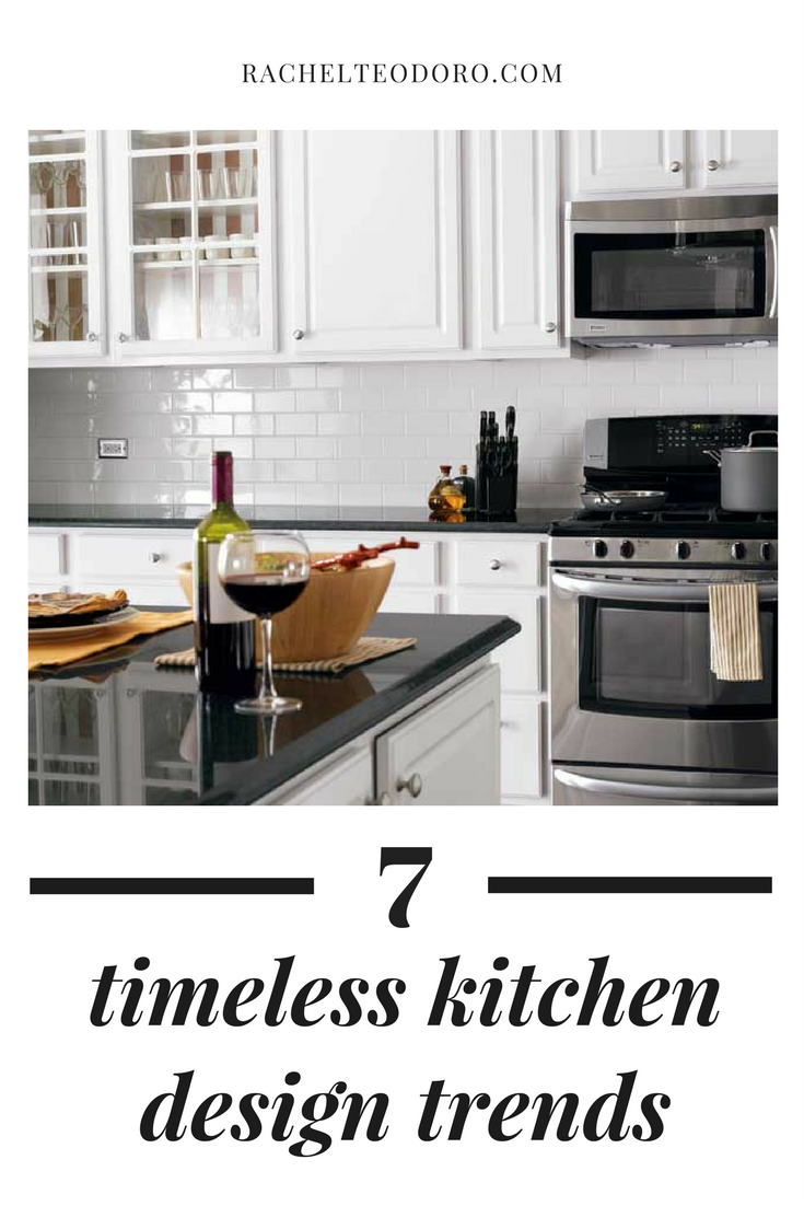7 Timeless Kitchen Design Trends Rachel Teodoro