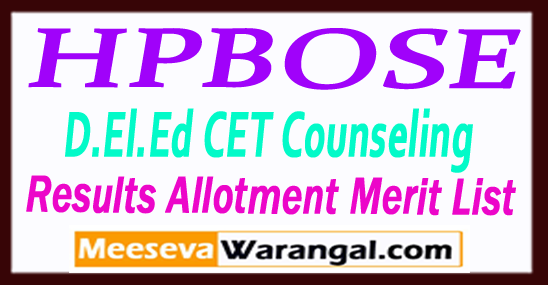 HPBOSE Himachal Pradesh Board of School Education D.El.Ed CET Counseling Results 2017 Allotment Letter Merit Lis