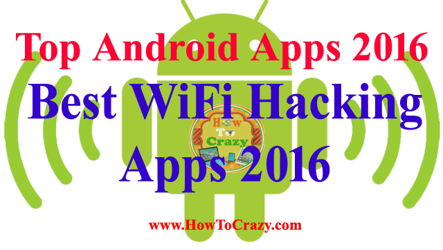 Best WiFi Hacking Apps 2016 - Top Android Apps To Hack WiFi Password