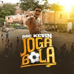 Joga Bola - MC Kevin Mp3