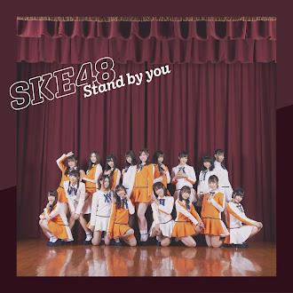 [Lirik+Terjemahan] SKE48 - Stand by you (Berada Di Sisimu)