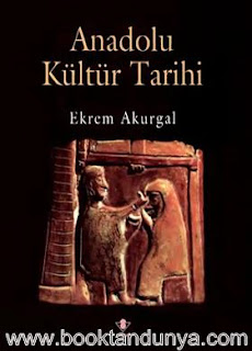 Ekrem Akurgal - Anadolu Kültür Tarihi