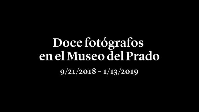 EXPOSICIÓNES FOTOGRÁFICAS 2018 : Doce fotógrafos en el Museo del Prado