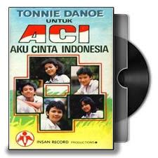 Lirik Lagu Tonnie Danoe - ACI Aku Cinta Indonesia - Lagu ...