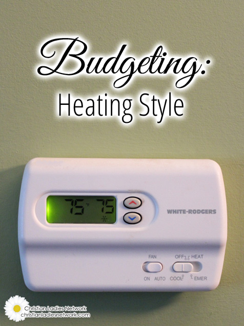 Budgeting: Heating Style l christianladiesnetwork.com