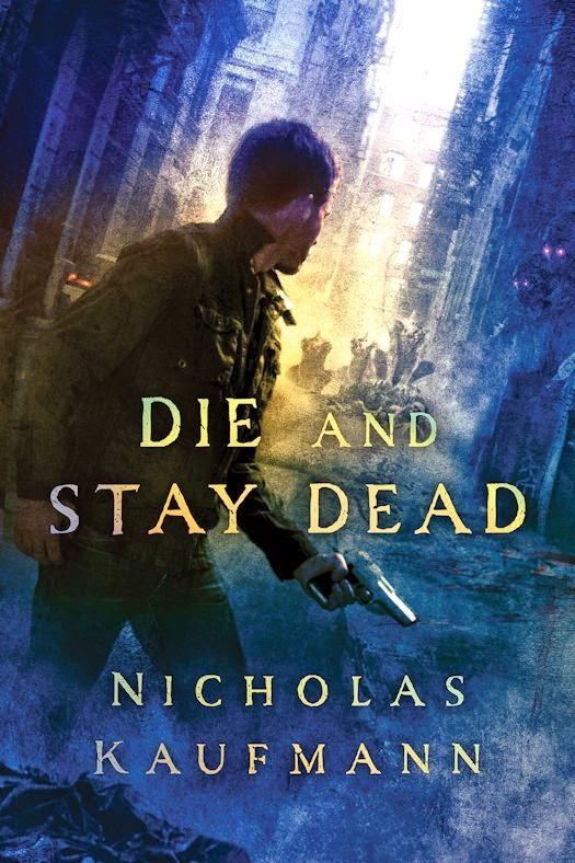 Excerpt: Die and Stay Dead by Nicholas Kaufmann