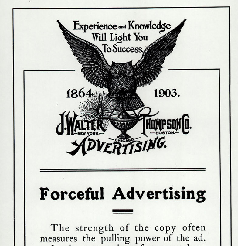 J. Walter Thompson Co. 1903. Forceful Advertising