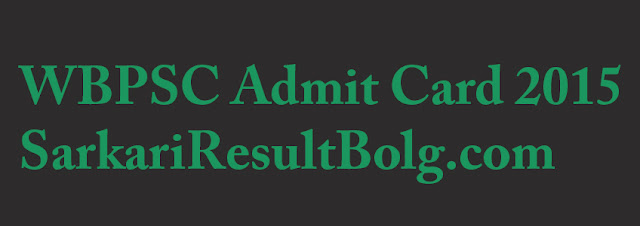 WBPSC Admit Card 2015
