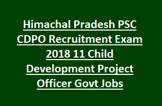 Himachal Pradesh PSC CDPO Recruitment Exam 2018 11 Child Development Project Officer Govt Jobs