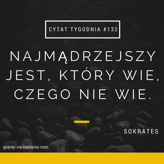 Najmądrzejszy jest, który wie, czego nie wie - Sokrates
