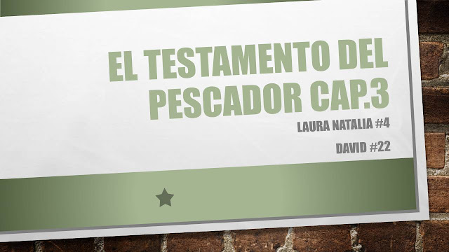 https://es.scribd.com/presentation/339404942/Testamento-del-Pescador-Cap-3