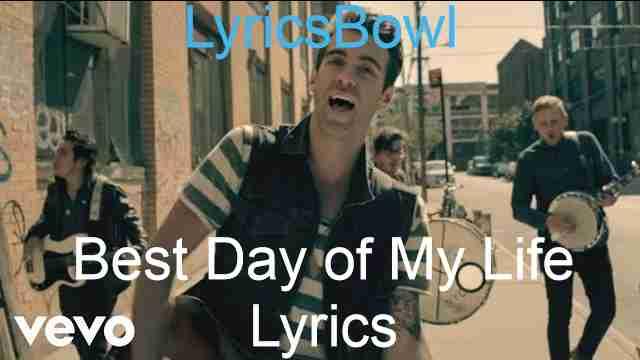 Best Day Of My Life Lyrics - American Authors | LyricsBowl