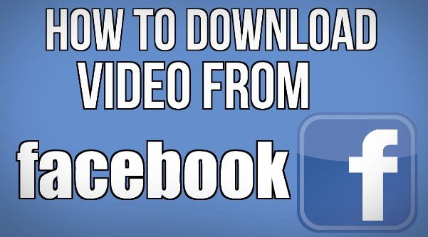 How to Download Facebook Videos Step by Step