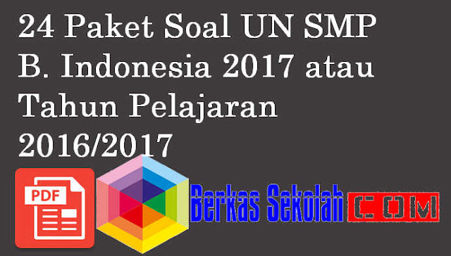 24 Paket Soal UN SMP B. Indonesia 2017
