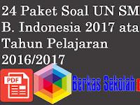 24 Paket Soal Latihan UN SMP B. Indonesia 2017 atau Tahun Pelajaran 2016/2017