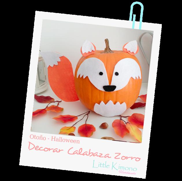 http://www.littlekimono.com/2017/10/decorar-calabazas-zorro-con-fieltro.html
