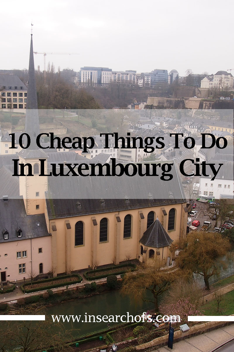 In search of 10 fun cheap things to do in luxembourg city for Fun places to go in the city