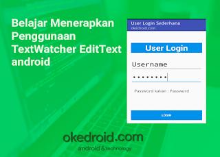 Belajar Menerapkan Penggunaan TextWatcher EditText android