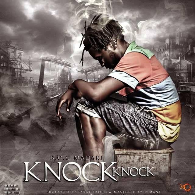 MUSIC: KNOCK KNOCK + LYRICS - B.O.C MADAKI | @BocMadaki