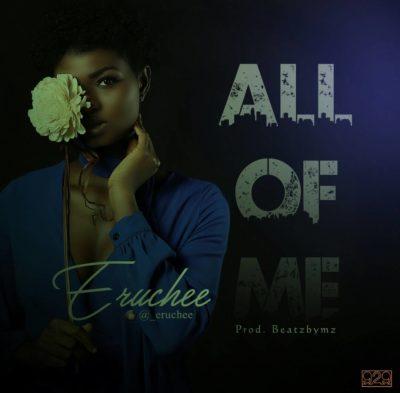 Eruchee – All Of Me (Mp3)