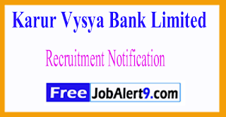 KVB Karur Vysya Bank Limited Recruitment Notification 2017 Last Date 19-06-2017