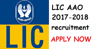 LIC AAO Recruitment 2017 - 2018 - APPLY NOW