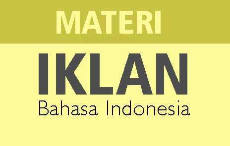 Materi Iklan Bahasa Indonesia Lengkap Kumpulan Artikel Pendidikan