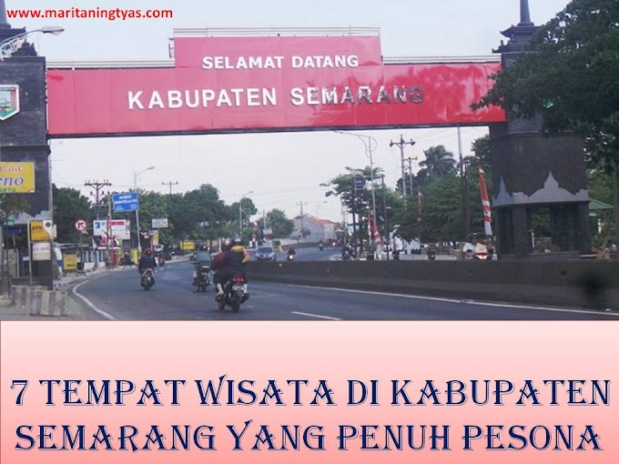 7 Tempat Wisata di Kabupaten Semarang yang Penuh Pesona
