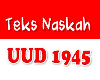 Isi Teks Naskah UUD 1945 Terlengkap dan Benar