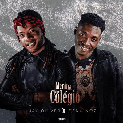 Jay Oliver x Genuino7 - Menina Do Colégio (Zouk) [Download] baixar nova musica descarregar agora 2019