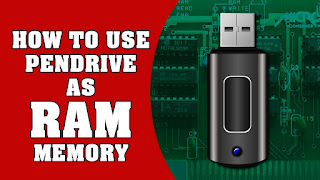 HOW TO USE PEN DRIVE  AS RAM :