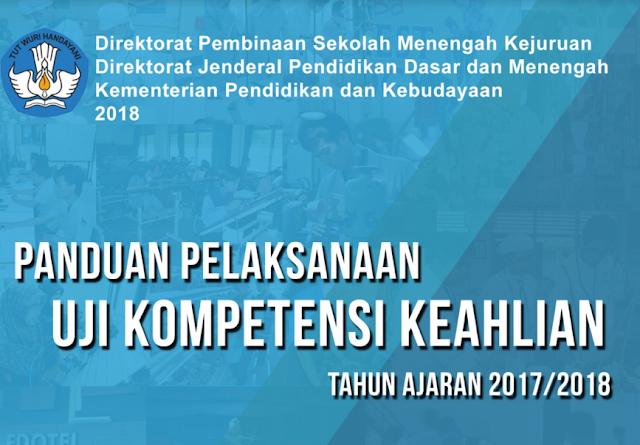Pedoman Pelaksanaan Uji Kompetensi Keahlian (UKK) 2018