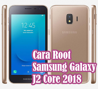 Cara Root Samsung Galaxy J2 Core 2018