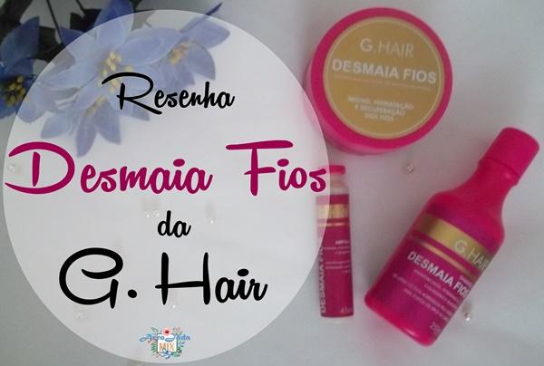Resenha - Kit Desmaia Fios da G. Hair
