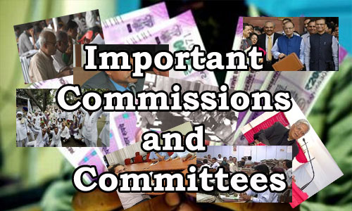 List of Important Commissions and Committees