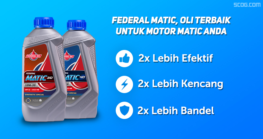 Pilih Federal Matic, sebagai oli terbaik untuk motor matic Anda